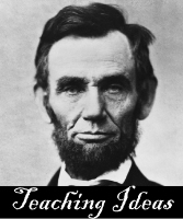 Abraham Lincoln ~ Our 16th President ~ Lesson Plans, Printables, Units, and Teaching Ideas